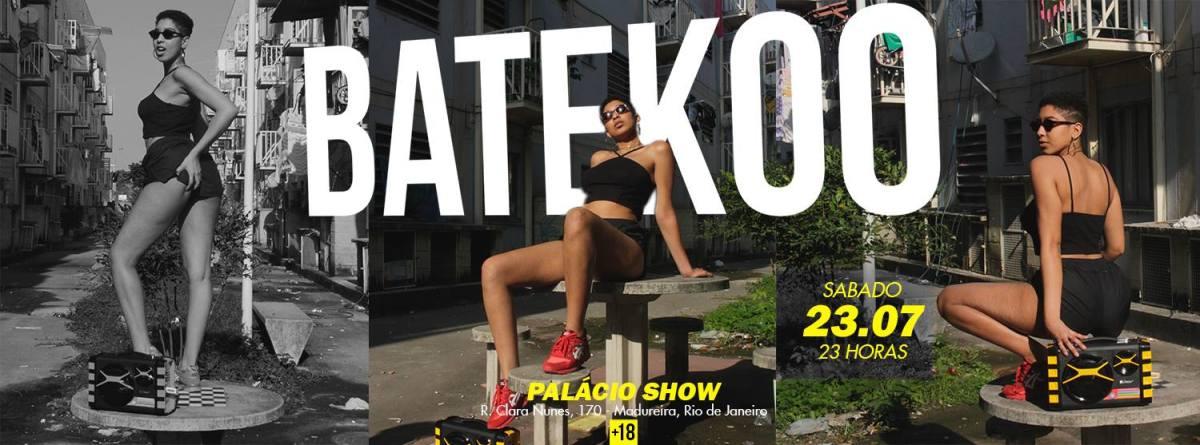 23/07 23h :: Batekoo :: Palácio Show