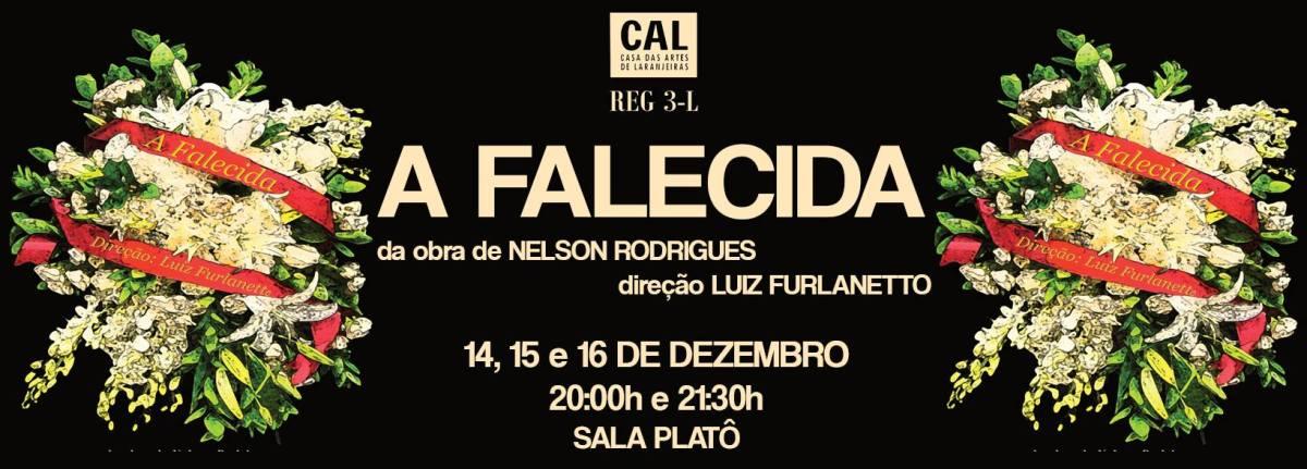 14 a 16/12 :: Peça A Falecida :: Casa das Artes de Laranjeiras