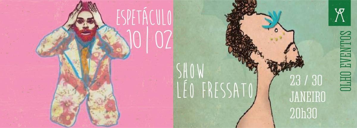 """23 e 30/01 :: Espetáculo """"10/02"""" + Show Léo Fressato :: Olho da Rua"""